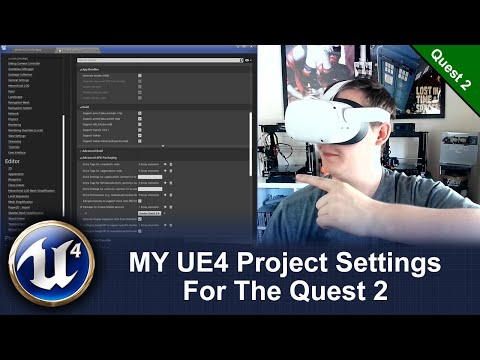 My UE4 Project Settings for the Quest 2 (Out of Date) New vid in description