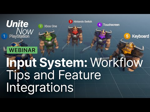 Input System: Workflow tips and feature integrations | Unite Now 2020