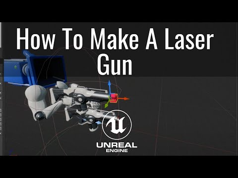 How to Make a Laser Gun in Unreal Tutorial Part 6